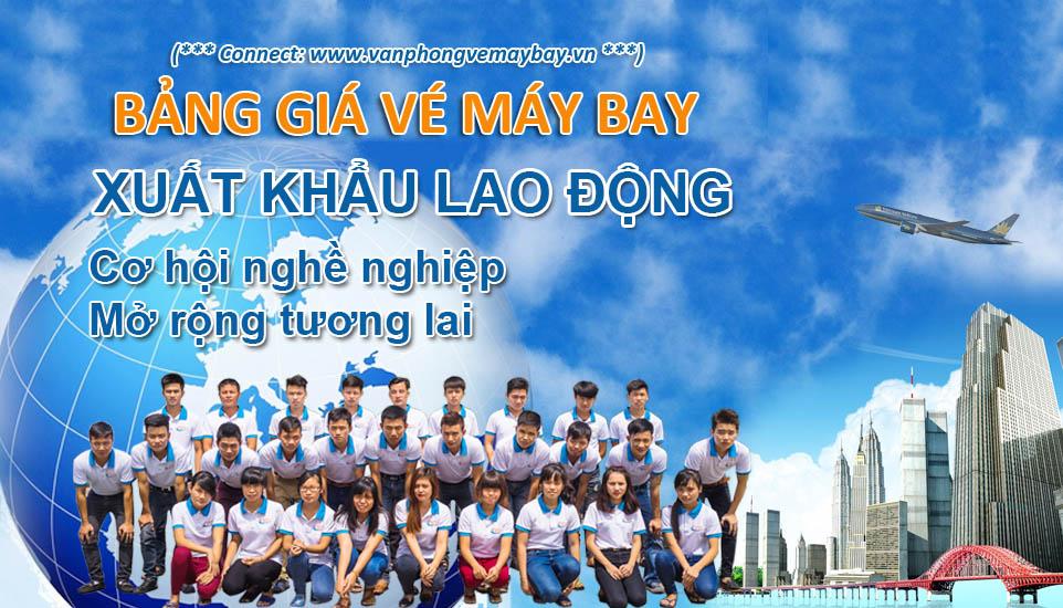 Gia ve may bay di Xuat Khau Lao Dong