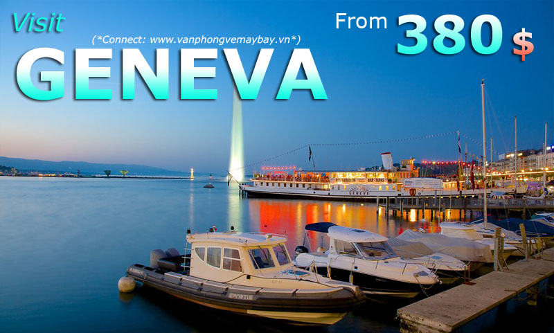 Vé máy bay đi Geneva (Thụy Sĩ) giá rẻ