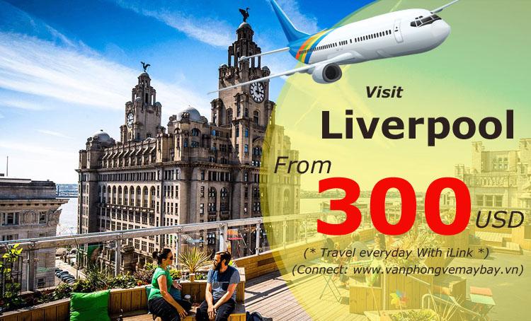 Vé máy bay đi Liverpool (Anh) giá chỉ từ 300 USD